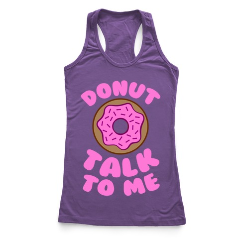 Donut Talk To Me Racerback Tank Top