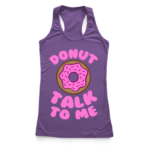 Donut Talk To Me Racerback Tank Top
