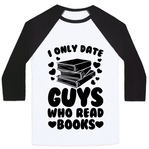I Only Date Guys Who Read Books Baseball Tee