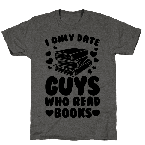 I Only Date Guys Who Read Books