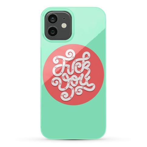 F*** You Phone Case