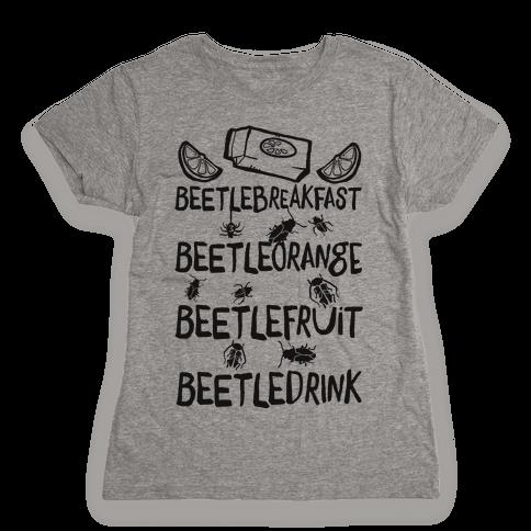 Beetle Breakfast Beetle Orange Beetle Fruit Beetle Drink (Beetlejuice) Womens T-Shirt