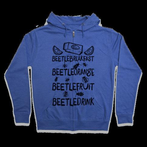 Beetle Breakfast Beetle Orange Beetle Fruit Beetle Drink (Beetlejuice) Zip Hoodie