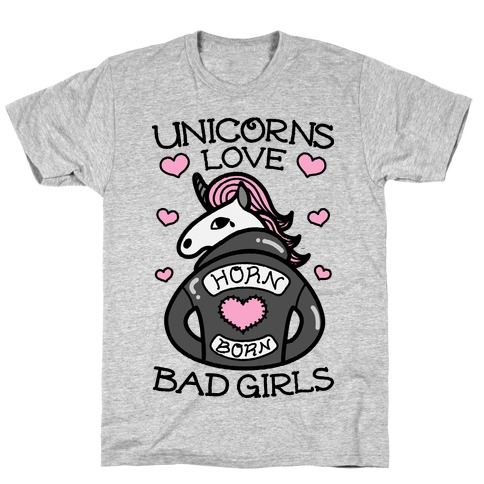 Unicorns Love Bad Girls T-Shirt