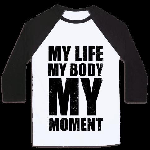 My Life, My Body, My Moment (Tank) Baseball Tee