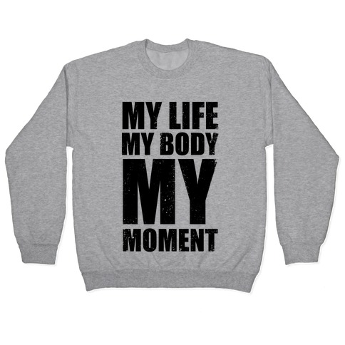 My Life, My Body, My Moment (Tank) Pullover