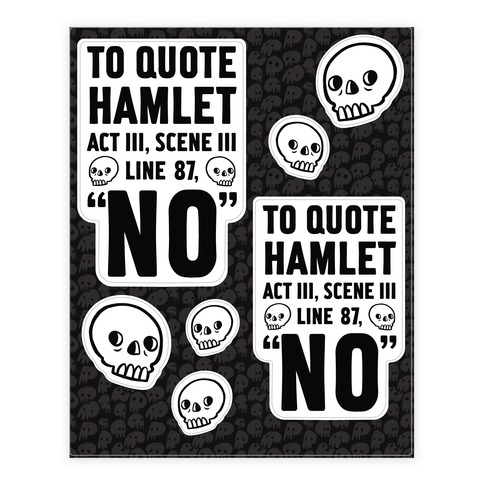 To Quote Hamlet  Sticker/Decal Sheet
