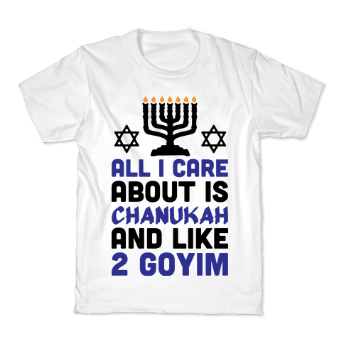 All I Care About is Chanukah Kids T-Shirt