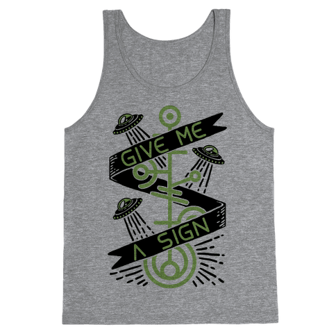 Give Me A Sign Tank Top