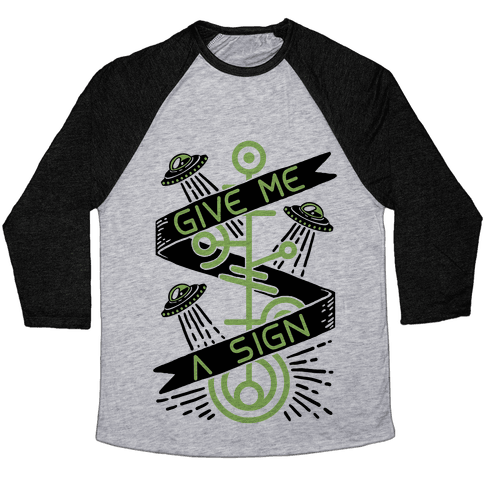 Give Me A Sign Baseball Tee