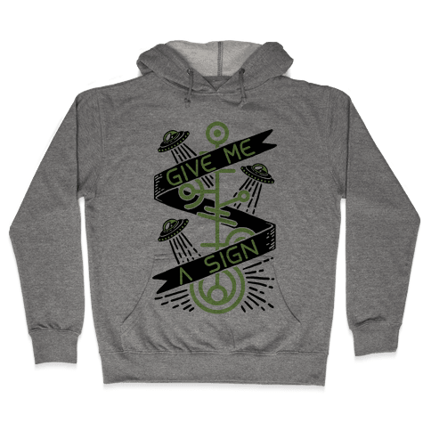 Give Me A Sign Hooded Sweatshirt