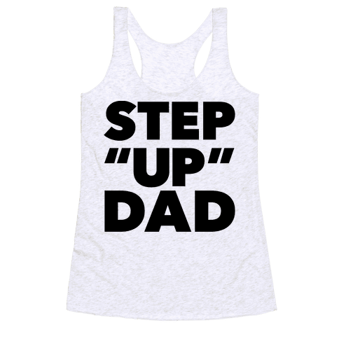 "Step ""Up"" Dad Racerback Tank Top"