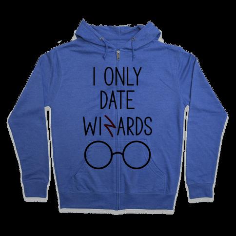 I Only Date Wizards Zip Hoodie