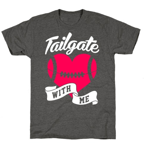 Tailgate With Me T-Shirt