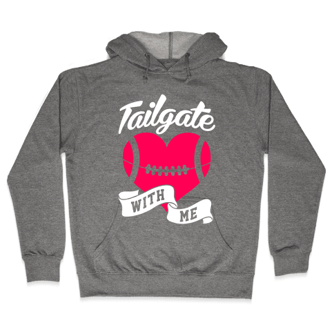 Tailgate With Me Hooded Sweatshirt