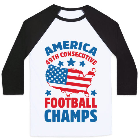 America: 49th Consecutive Football Champs Baseball Tee