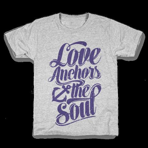 Love Anchors The Soul Kids T-Shirt