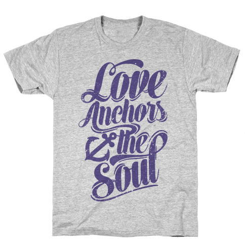 Love Anchors The Soul Mens T-Shirt