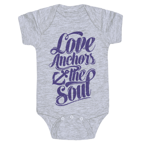 Love Anchors The Soul Baby Onesy