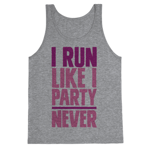I Run Like I Party Tank Top