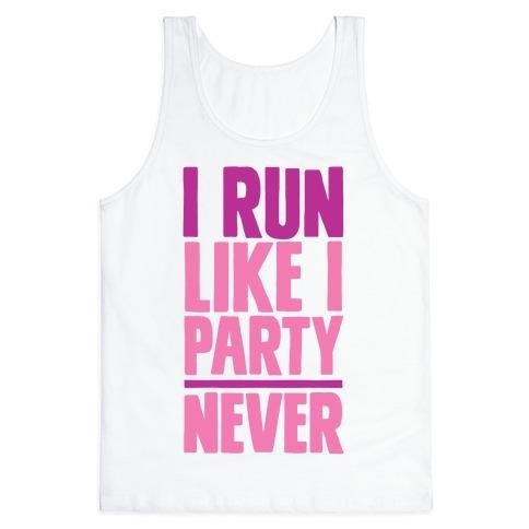I Run Like I Party Tank Top