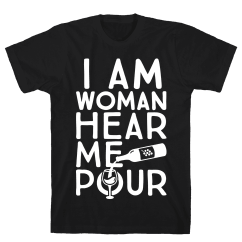 I Am Woman Hear Me Pour Mens T-Shirt