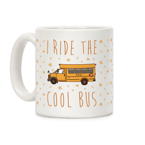 I Ride The Cool Bus Coffee Mug