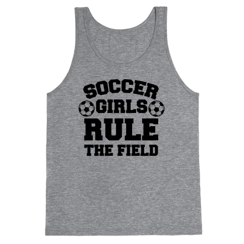 Soccer Girls Rule The Field Tank Top