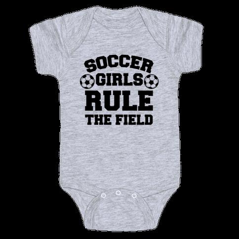 Soccer Girls Rule The Field Baby Onesy