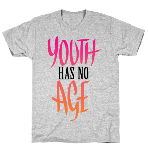 Youth Has No Age Mens T-Shirt