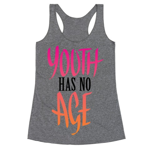 Youth Has No Age Racerback Tank Top