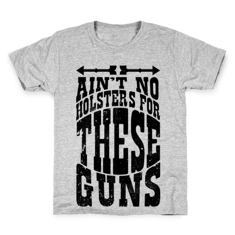 No Holsters For These Guns  Kids T-Shirt