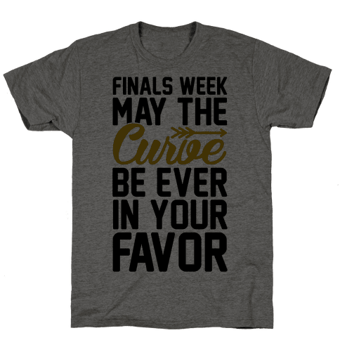 Finals Week May The Curve Be Ever In Your Favor