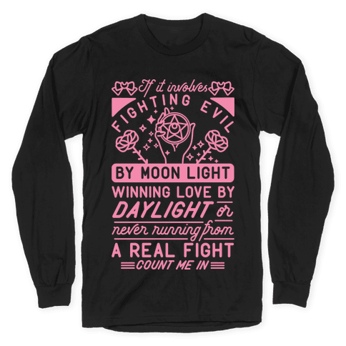 If It Involves Fighting Evil By Moon Light Long Sleeve T-Shirt