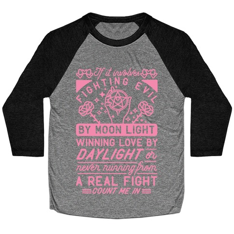 If It Involves Fighting Evil By Moon Light Baseball Tee