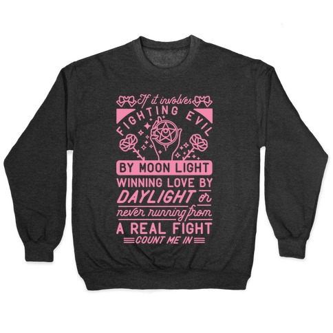 If It Involves Fighting Evil By Moon Light Pullover