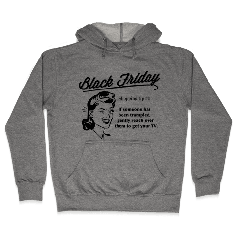 Black Friday Shopping Tip Hooded Sweatshirt