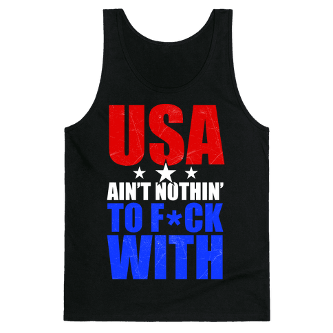 USA Ain't Nothing To F*** With Tank Top