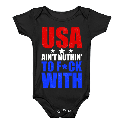 USA Ain't Nothing To F*** With Baby Onesy