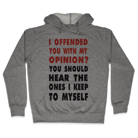 I Offended You (Tank) Hooded Sweatshirt