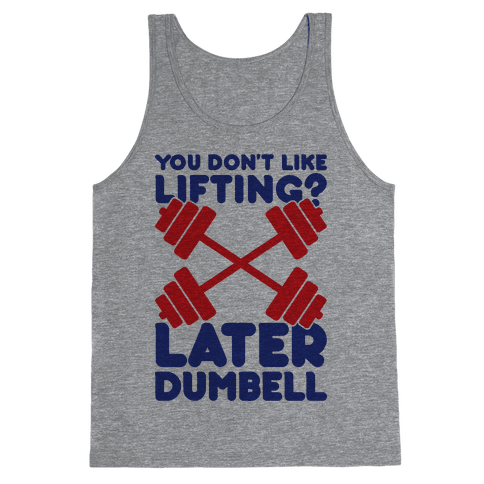 Later Dumbell Tank Top