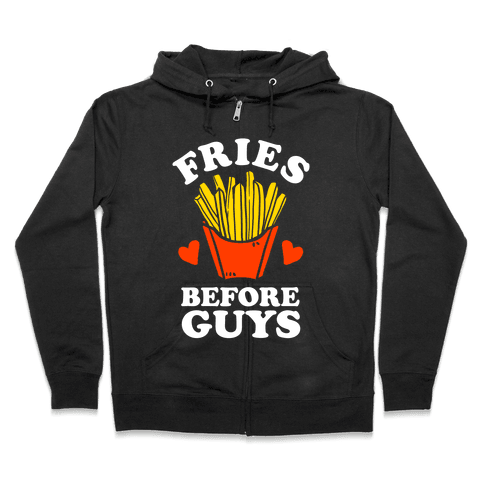 Fries Before Guys Zip Hoodie
