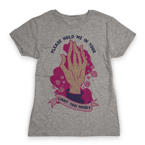 Please Hold Me in Your Giant Yaoi Hands Womens T-Shirt