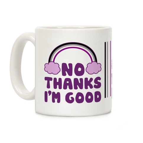 No Thanks, I'm Good Coffee Mug