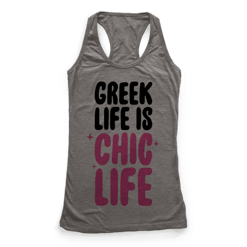 Greek Life Is Chic Life Racerback Tank Top