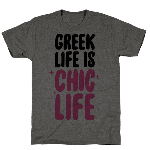 Greek Life Is Chic Life Mens T-Shirt