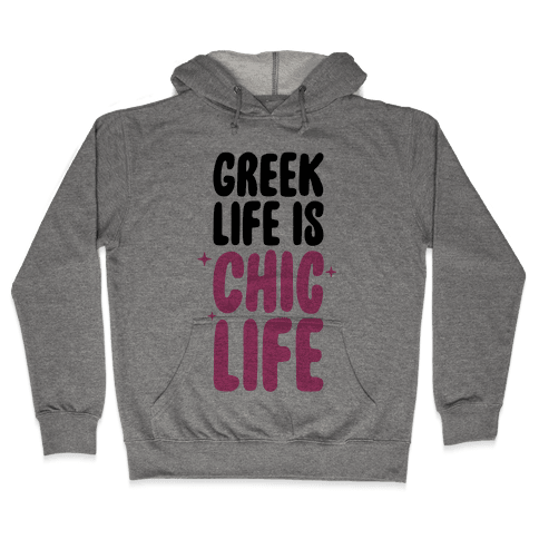 Greek Life Is Chic Life Hooded Sweatshirt