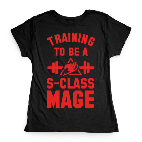 Training to Be a S-Class Mage Womens T-Shirt