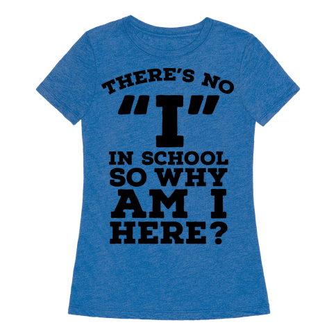 why i am in school 5 things you don't learn about high school until too late facebook twitter google plus stumble upon reddit pinterest add to favorites by  am i right, coach.