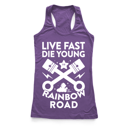 Live Fast Die Young Rainbow Road Racerback Tank Top